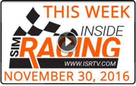 This Week Inside Sim Racing - November 30, 2016