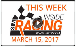 This Week Inside Sim Racing - March 15, 2017